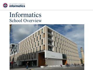 Informatics School Overview