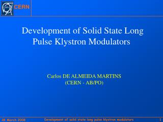 Development of Solid State Long Pulse Klystron Modulators