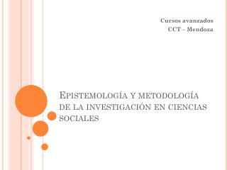 Epistemología y metodología de la investigación en ciencias sociales