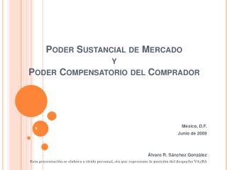Poder Sustancial de Mercado  y  Poder Compensatorio del Comprador