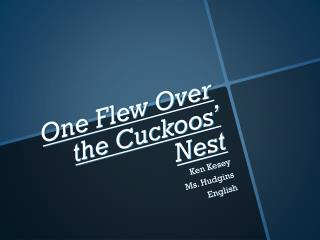 One Flew Over the Cuckoos' Nest