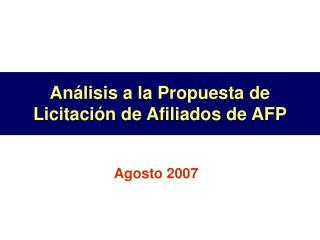 Análisis a la Propuesta de Licitación de Afiliados de AFP