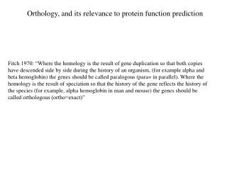 Orthology, and its relevance to protein function prediction