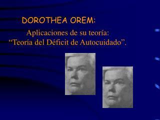 DOROTHEA OREM:
