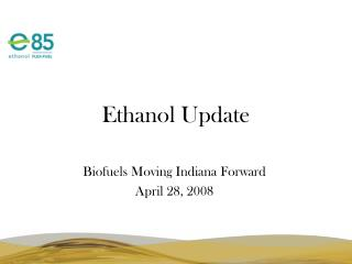 Biofuels Moving Indiana Forward April 28, 2008