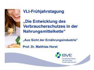 """VLI-Frühjahrstagung  """"Die Entwicklung des Verbraucherschutzes in der Nahrungsmittelkette"""""""