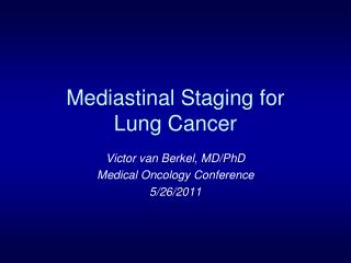 Mediastinal Staging for  Lung Cancer