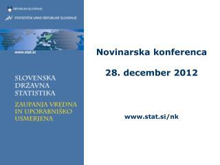 Novinarska konferenca 28. december 2012 stat.si/nk
