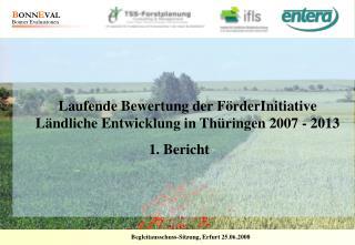 Laufende Bewertung der FörderInitiative Ländliche Entwicklung in Thüringen 2007 - 2013 1. Bericht