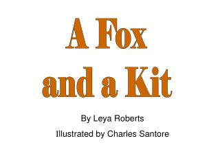 A Fox and a Kit