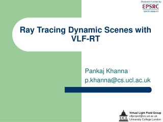 Ray Tracing Dynamic Scenes with VLF-RT