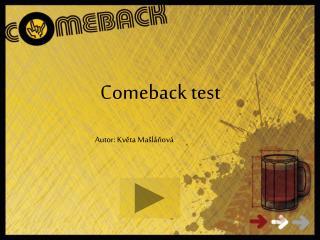 Comeback test