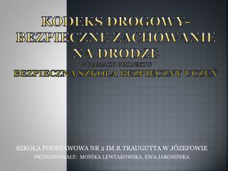 SZKOŁA PODSTAWOWA NR 2 IM.R.TRAUGUTTA W JÓZEFOWIE