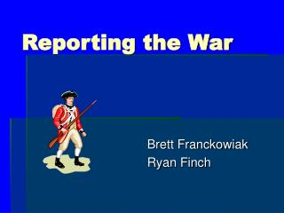 Reporting the War Brett Franckowiak