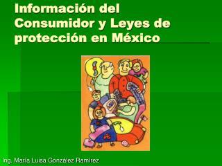 Información del Consumidor y Leyes de protección en México
