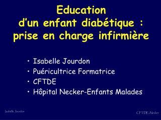 Education d'un enfant diabétique :  prise en charge infirmière