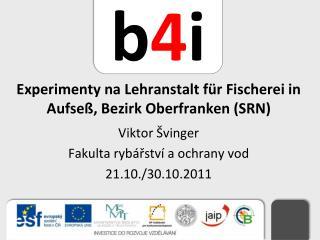 Experimenty na  Lehranstalt für Fischerei  in  Aufseß ,  Bezirk Oberfranken  (SRN)