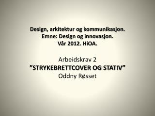 Arbeidskrav 2 Design og innovasjon Presentasjon del 1