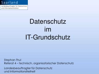 Stephan Thul Referat 4 – technisch, organisatorischer Datenschutz