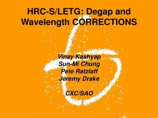 HRC-S/LETG: Degap and Wavelength CORRECTIONS