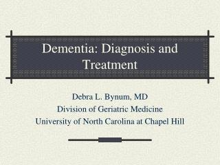 Dementia: Diagnosis and Treatment