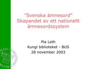 """""""Svenska ämnesord"""" Skapandet av ett nationellt ämnesordssystem"""