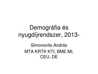 Demográfia és nyugdíjrendszer, 2013-