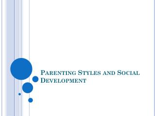 Parenting Styles and Social Development