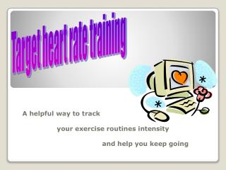 A helpful way to track                  your exercise routines  intensity