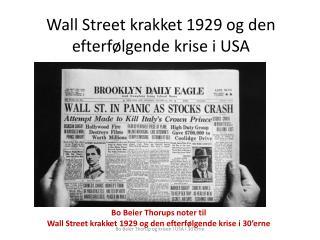 Wall  Street krakket 1929 og den efterfølgende krise i USA