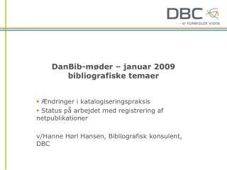 DanBib-m�der � januar 2009 bibliografiske temaer