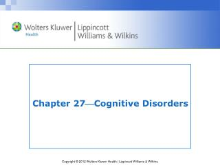 Chapter 27  Cognitive Disorders