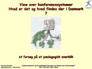 View over konferencesystemer  Hvad er det og hvad findes der i Danmark ?