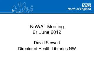 NoWAL Meeting 21 June 2012