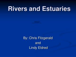 Rivers and Estuaries