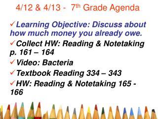 4/12 & 4/13 -  7 th  Grade Agenda