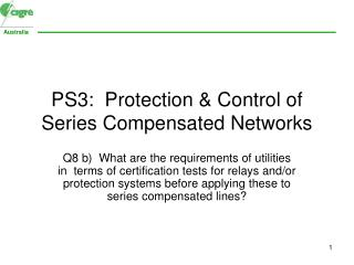 PS3:  Protection & Control of Series Compensated Networks