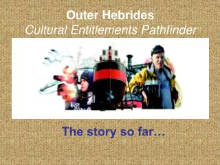 Outer Hebrides Cultural Entitlements Pathfinder