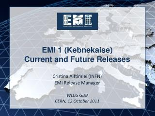 EMI 1 (Kebnekaise)  Current and Future Releases