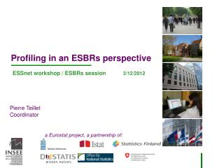 Profiling in an ESBRs perspective ESSnet workshop / ESBRs session            3/12/2012
