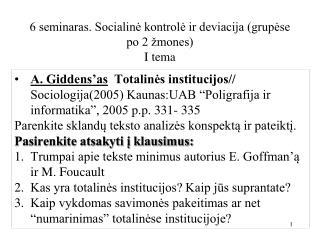 6 seminaras. Socialinė kontrolė ir deviacija (grupėse po 2 žmones)  I tema
