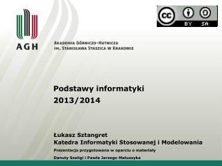 Łukasz  Sztangret Katedra Informatyki Stosowanej i  Modelowania
