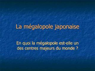 La m galopole japonaise