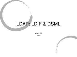 LDAP: LDIF & DSML