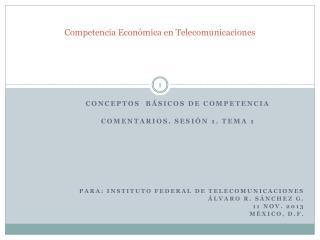 Competencia Econ�mica en Telecomunicaciones