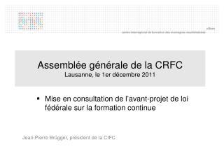 Assemblée générale de la CRFC Lausanne, le 1er décembre 2011