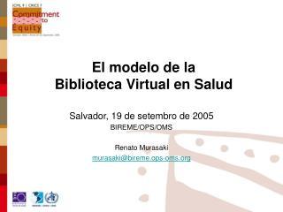 El modelo de la  Biblioteca Virtual en Salud