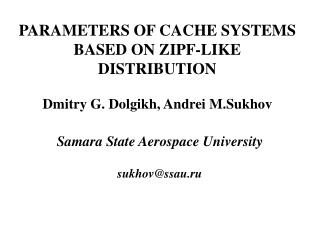 PARAMETERS OF CACHE SYSTEMS  BASED ON ZIPF-LIKE DISTRIBUTION
