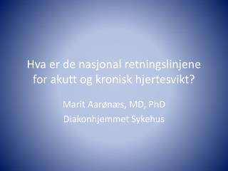 Hva er de nasjonal retningslinjene for akutt og kronisk hjertesvikt?