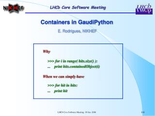 Containers in GaudiPython  E. Rodrigues, NIKHEF